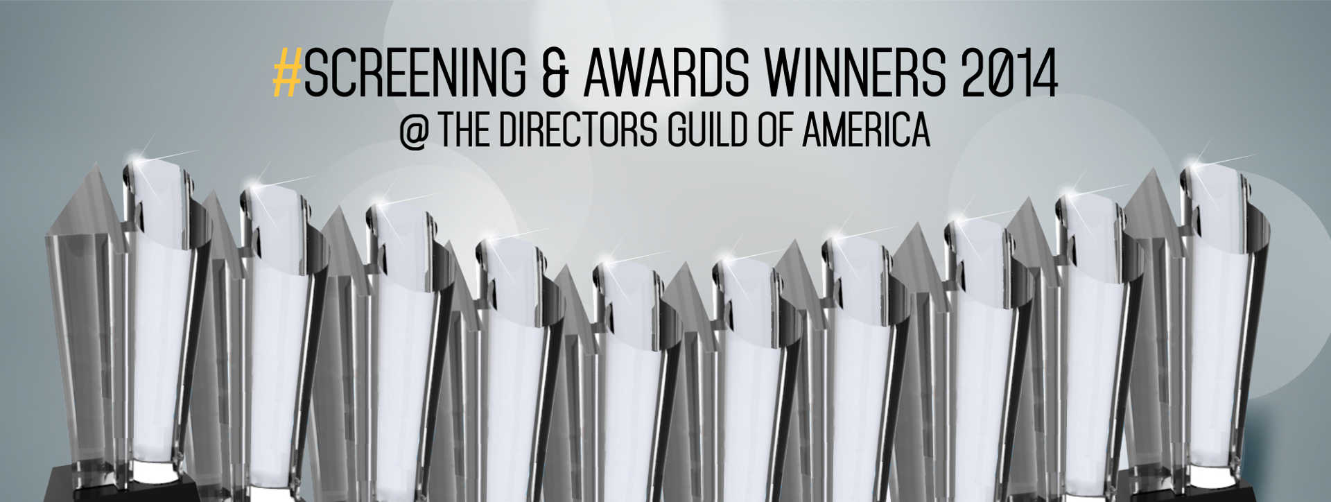 SCREENING & AWARDS - WINNERS 2014 at THE DIRECTORS GUILD OF AMERICA